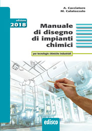 Manuale di disegno di impianti chimici - Ediz. 2018